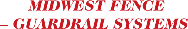 Midwest Fence – Guardrail Systems, Inc.